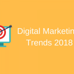 What's new in digital marketing in 2018? Things you can't miss