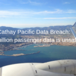Cathay Pacific data breach: 9.4million passenger data is unsafe