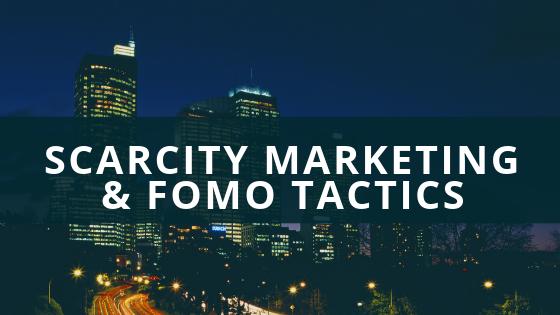 Scarcity Marketing and FOMO tactics