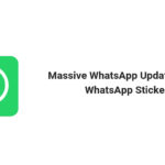 Massive WhatsApp features coming WhatsApp Stickers