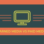 Earned media VS. Paid media: Which is best for brands?