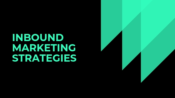 What are the latest & easy Inbound Marketing Strategies for 2019?