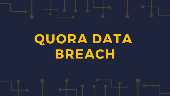 Is your Quora Account hacked with latest 100 million security breach ?