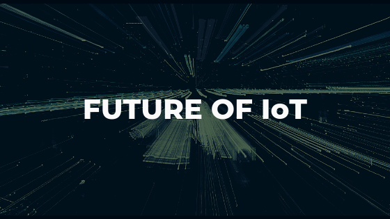 What is the Future of IoT or Internet of Things in next 5 years?