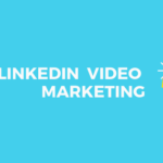 How Brands Can Use LinkedIn Video Marketing To Boost Business?