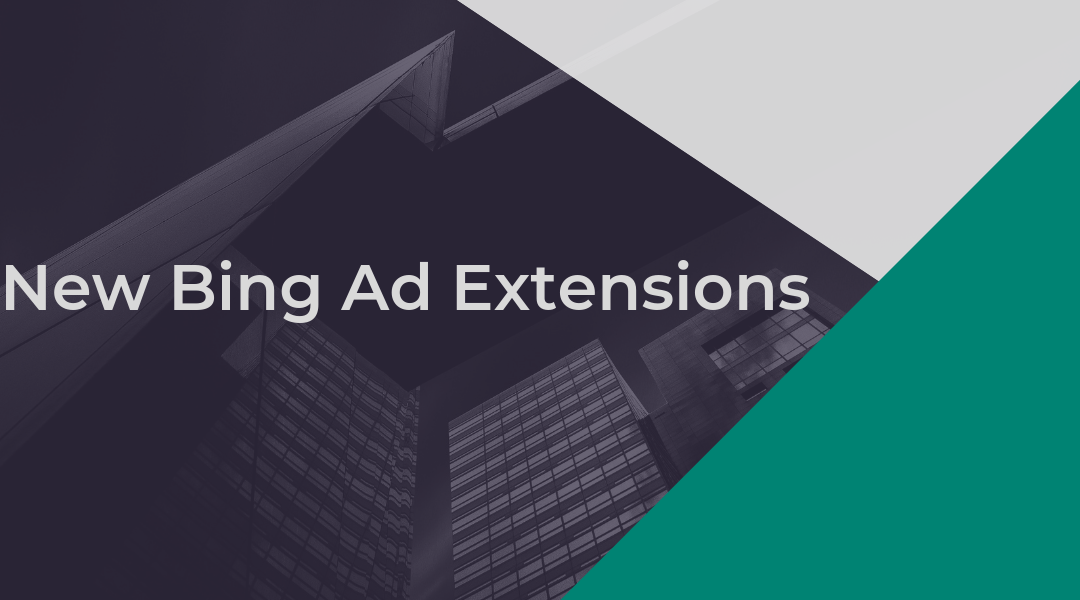 What are the New upcoming Bing Ad Extensions updates?