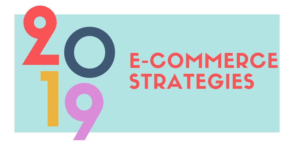 A complete guide to E-commerce Strategies for Holidays 2019