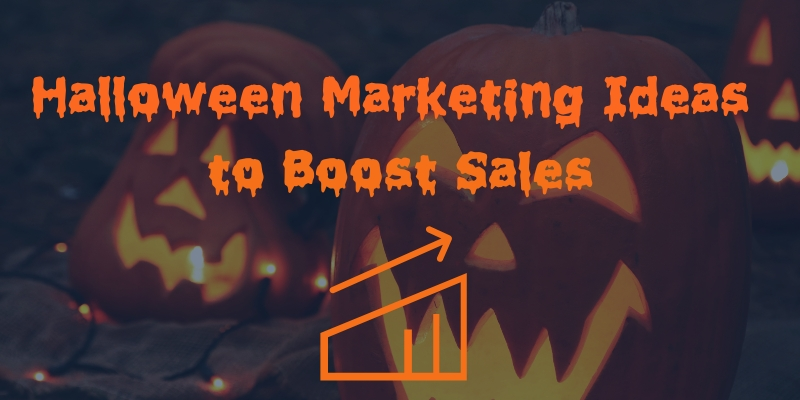 Quick Halloween Marketing Ideas to Boost Sales This Holiday Season