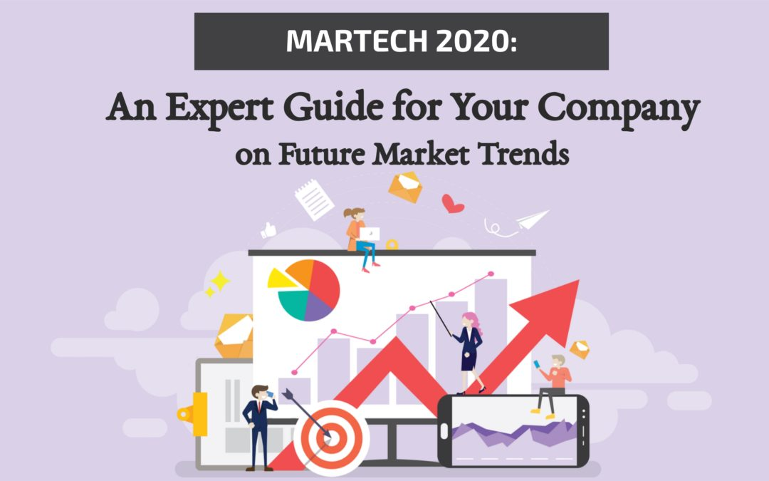 Martech 2020: An Expert Guide for Your Company on Future Market Trends
