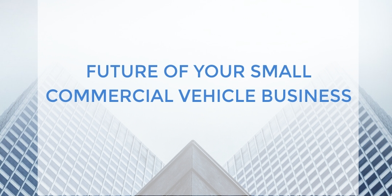 All You Need to Know About Securing the Future of Your Small Commercial Vehicle Business